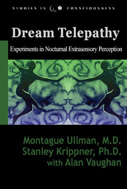 Dream Telepathy: Experiments in Nocturnal Extrasensory Perception. Montague Ullman Stanley Krippner Alan Vaughan Gardner Murphy. - Studies in Consciousness - Remote Viewing - Psi - Parapsychology | The Nature of Reality | Scoop.it