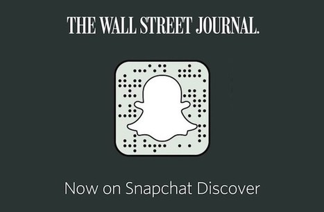 The Wall Street Journal is the first American newspaper to get a spot on Snapchat Discover | Giornalismo Digitale | Scoop.it