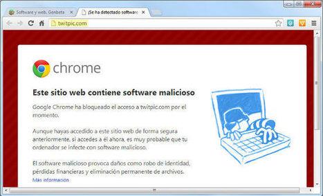 Google detecta TwitPic como malware y Chrome bloquea el acceso a algunas páginas de Twitter | Informatica-software | Scoop.it