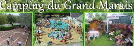 Le Camping du Grand Marais, pour se sentir comme à la maison | Actu Tourisme | Scoop.it