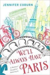 We'll Always Have Paris: A Memoir by Jennifer Coburn - Jan Moran | Books | Scoop.it