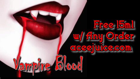 ---> Free Vampire Blood Today <--- | Tasty Ejuice | Scoop.it