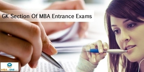 How To Prepare For GK Section Of MBA Entrance Exams? | MBA in India | Scoop.it