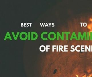 Best Ways to Avoid Contamination of Fire Scene | fire safety | Scoop.it