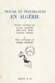 Pierre Bourdieu un hommage: Publications de Pierre Bourdieu: Ethnologie et sociologie rurale (Algérie, Béarn) | Cultures du bout du monde | Scoop.it
