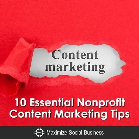 10 Essential Nonprofit Content Marketing Tips | Social Media & sociaal-cultureel werk | Scoop.it