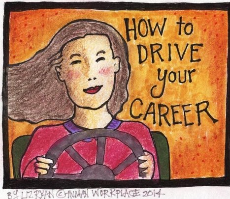 How to Drive Your Career | Human Workplace | Scoop.it