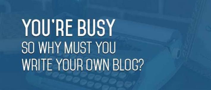 You're Busy, So Why Must You Write Your Own Blog? | Marketing de contenidos, artículos seleccionados por Eva Sanagustin | Scoop.it