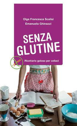 Senza glutine non vuol dire senza gusto - L'espresso food&wine | celiachia network | Scoop.it