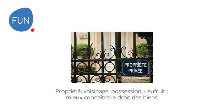 MOOC Propriété, voisinage, possession... Un éclairage sur ces thématiques-clés du droit | MOOC Francophone | Scoop.it