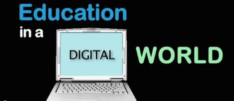 Education in a digital world [VIDEO] | Dangerously Irrelevant | iPads in Education | Scoop.it