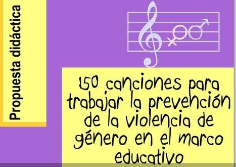 150 canciones para trabajar la prevención de la violencia de género en el marco educativo | Formateate.net | Scoop.it