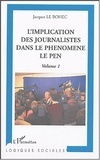 L'IMPLICATION DES JOURNALISTES DANS LE PHÉNOMÈNE LE PEN - Volume 1, Jacques Le Bohec | Front National | Scoop.it