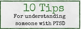 10 Tips For Understanding Someone With PTSD | Mental Health & Emotional Wellness | Scoop.it