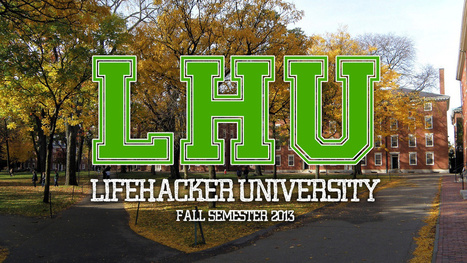 Plan Your Free Online Education at Lifehacker U: Fall Semester 2013 | Technology in Art And Education | Scoop.it