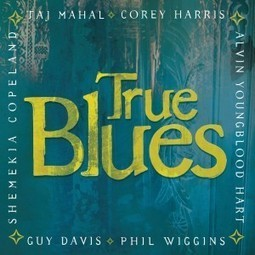"Corey Harris y Taj Mahal ""True Blues"" nuevo disco y documental sobre la historia del Blues 