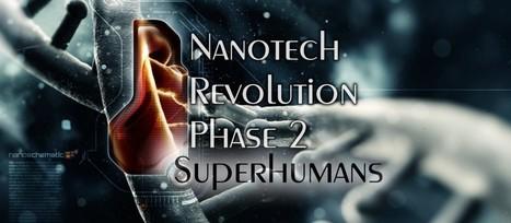 Nanotechnology will create Superhumans within 30 years | Graphene | Scoop.it