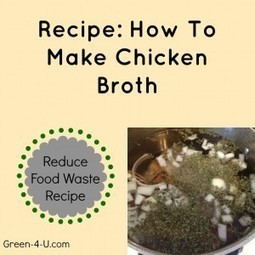 Reduce Food Waste Recipe: Chicken Broth | Green Life, Healthy Life | Scoop.it