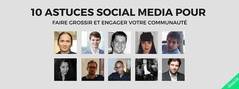 10 Experts Social Media partagent leur Hack | SoShake | Scoop.it