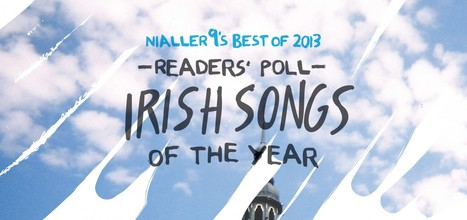 Readers' Poll: Top 30 Irish songs of 2013 | Nialler9 | 2013 Music Links | Scoop.it