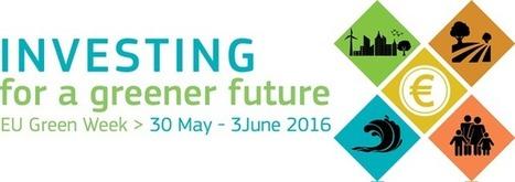 Semaine verte 2016 - Green week du 30 mai au 3 juin 2016 | Initiatives et agenda environnement | Scoop.it