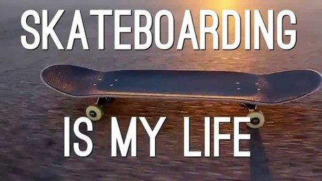 Skateboarding is my life - Skateboarding Montage - YouTube | Fail Videos and Funny Stuff | Scoop.it