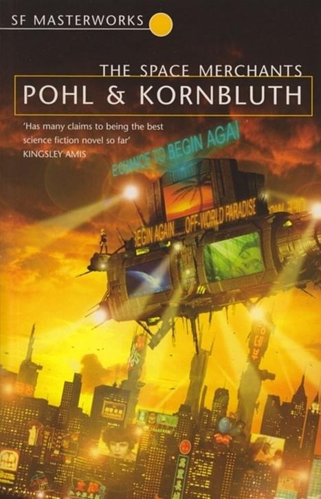 Viagem a Andrómeda: A distopia publicitária de The Space Merchants | Ficção científica literária | Scoop.it