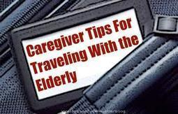 Caregiver Tips for Traveling With The Elderly | Silver Economie - International | Scoop.it