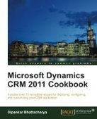 Microsoft Dynamics CRM 2011 Cookbook - Free eBook Share | IT Books Free Share | Scoop.it