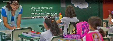 [Encuentro] Seminario Internacional 2016: Formación docente inicial y continua | Edumorfosis.it | Scoop.it
