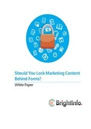 Should You Lock Marketing Content Behind Forms? | A+E | Scoop.it