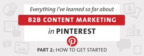 How to Use and Measure Pinterest in Your B2B Content Marketing | Pinterest | Scoop.it