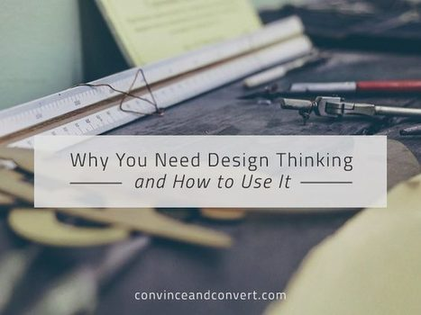 Why You Need Design Thinking and How to Use It | Expertiential Design | Scoop.it