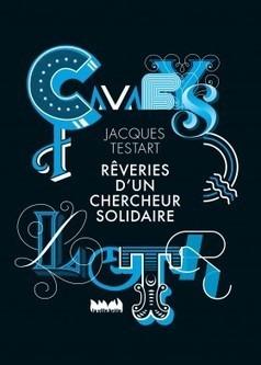 Rêveries d'un chercheur solidaire / Jacques Testart, la Ville brûle, 2016 | Bibliothèque de l'Ecole des Ponts ParisTech | Scoop.it