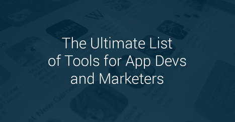 The Ultimate List Of App Development, App Analytics, and App Marketing Tools | Design Thinking & Start-up | Scoop.it