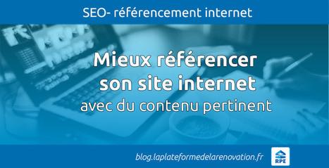 Mieux référencer son site avec du contenu pertinent | Transformation digitale du BTP | Scoop.it