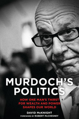 Murdoch's Politics: How One Man's Thirst for Wealth and Power Shapes Our World | P. Hartley- Counterfire | Leveson Inquiry | Scoop.it