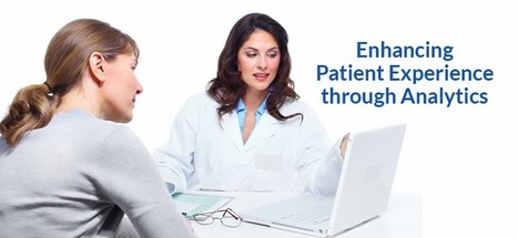 Enhancing Patient Experience through Analytics | Health care role | Scoop.it