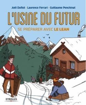 L'Usine du Futur | Usine du Futur | Scoop.it