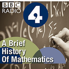 BBC - Podcasts and Downloads - A Brief History of Mathematics | Math, technology and learning | Scoop.it