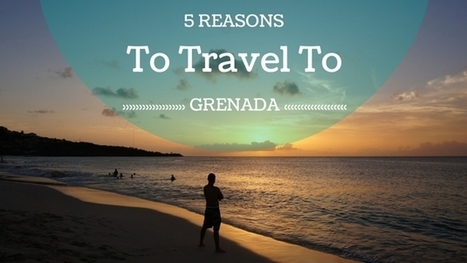 5 Reasons To Travel To Grenada   Caribbean Charm   Scoop.it