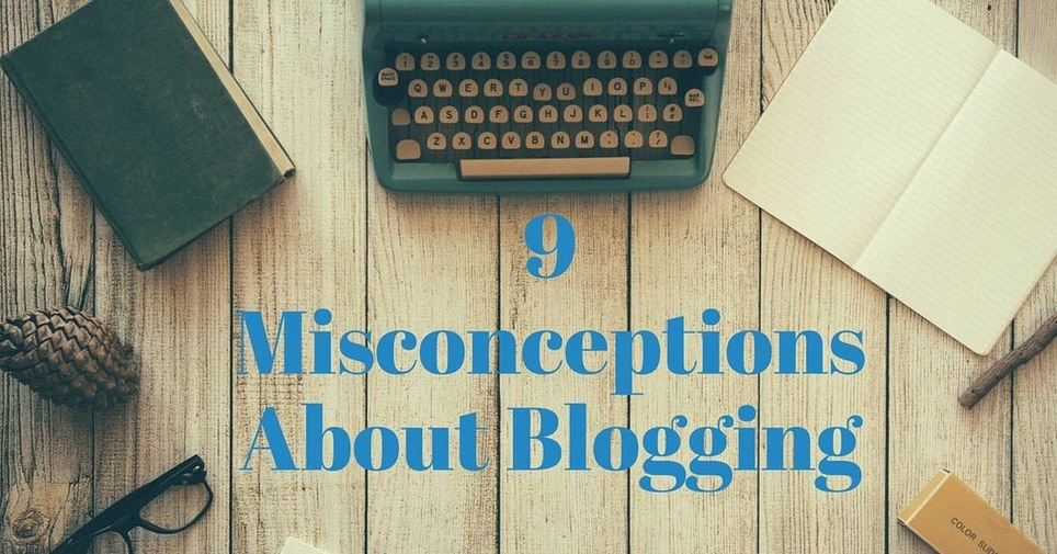 9 Common Misconceptions About Blogging | About writing | Scoop.it