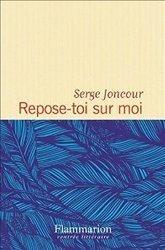 Repose-toi sur moi, Serge Joncour ; Flammarion (427 pages ; 21€) | Traversées aime et publie sur son site | Scoop.it
