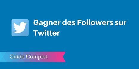▶ 20 Stratégies pour Gagner des Followers sur Twitter   Internet Of Things   Scoop.it