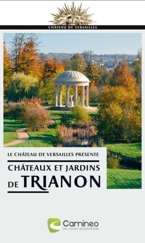 Clic France / Le château de versailles lance une nouvelle application mobile : « châteaux et jardins de Trianon » | Clic France | Scoop.it