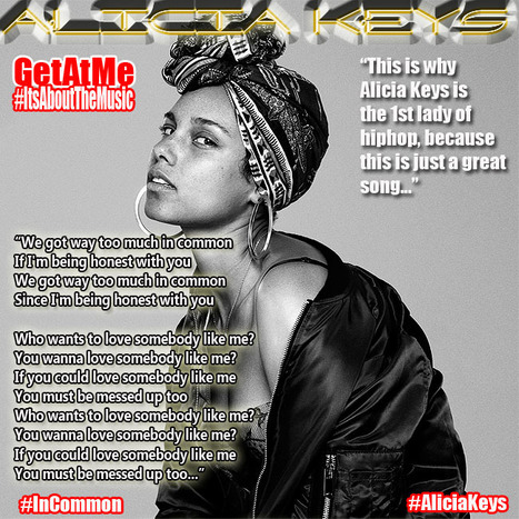GetAtMe- This is why Alicia Keys is the 1st lady of hiphop. IN COMMON is just a great song... #ItsAboutTheMusic | GetAtMe | Scoop.it
