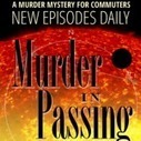 Transmedia Podcast – Murder in Passing – Transmedia Storyteller | Stories - an experience for your audience - | Scoop.it