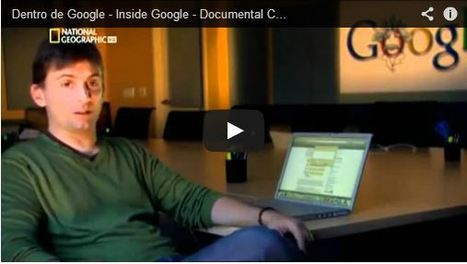Dentro de Google. Inside Google. Documental Completo | tecno4 | Scoop.it