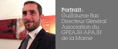 Portrait : Guillaume Bas, au coeur du challenge associatif   Médico-social   Scoop.it