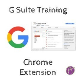 G Suite Google Apps Training Chrome Extension - Teacher Tech | Keeping up with Ed Tech | Scoop.it